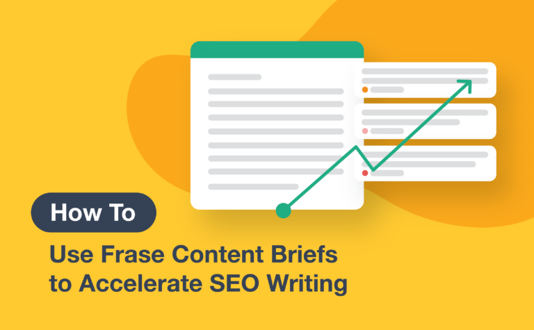 How to Use Frase Content Briefs to Accelerate SEO Writing [GUIDE]