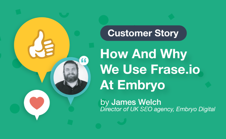 How And Why We Use Frase.io At Embryo